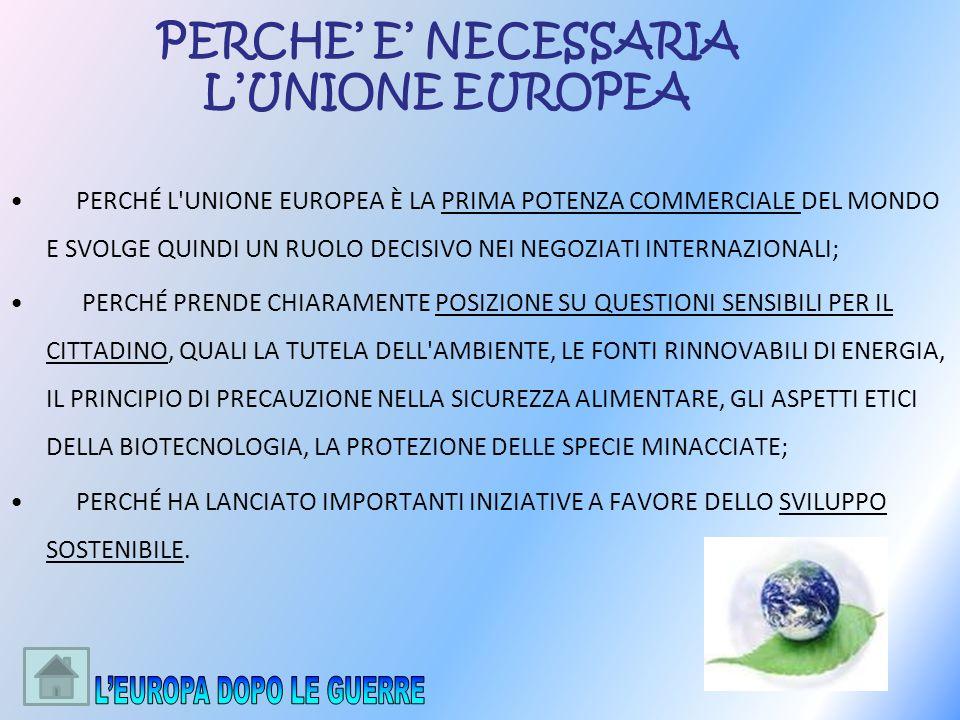 PERCHÉ L'UNIONE EUROPEA È LA PRIMA POTENZA COMMERCIALE DEL MONDO E SVOLGE QUINDI UN RUOLO DECISIVO NEI NEGOZIATI INTERNAZIONALI; PERCHÉ PRENDE CHIARAM