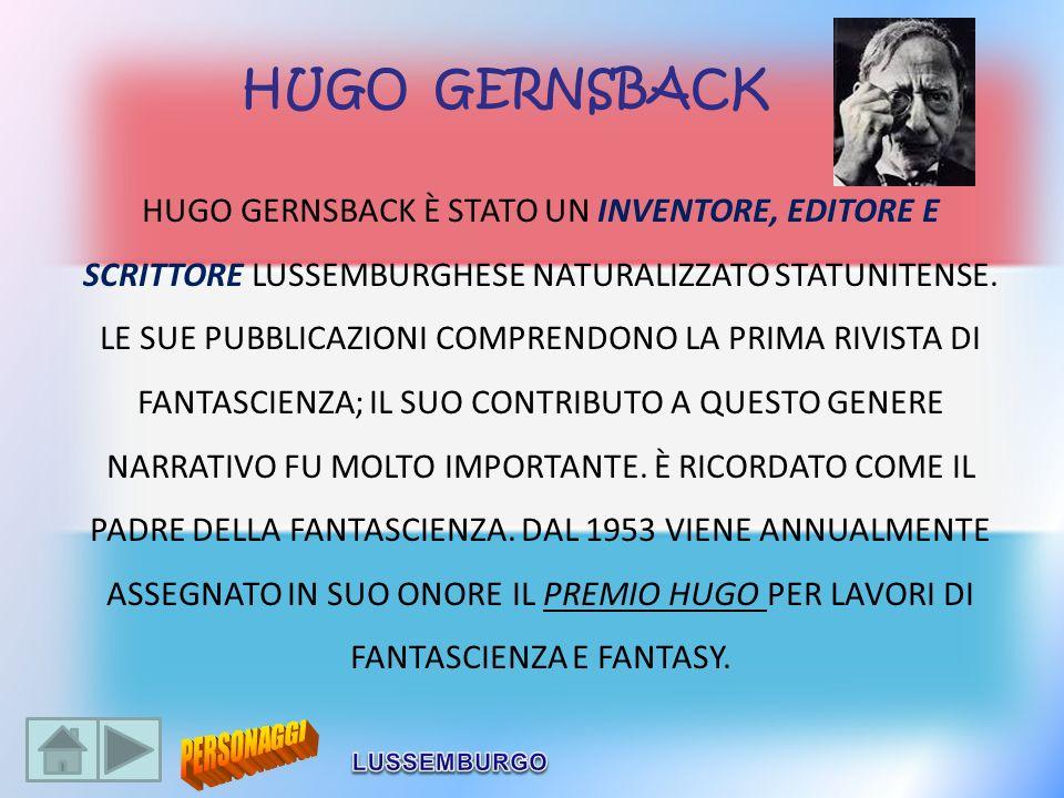 HUGO GERNSBACK È STATO UN INVENTORE, EDITORE E SCRITTORE LUSSEMBURGHESE NATURALIZZATO STATUNITENSE. LE SUE PUBBLICAZIONI COMPRENDONO LA PRIMA RIVISTA