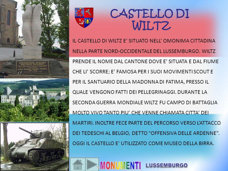 CASTELLO DI WILTZ IL CASTELLO DI WILTZ E SITUATO NELL OMONIMA CITTADINA NELLA PARTE NORD-OCCIDENTALE DEL LUSSEMBURGO. WILTZ PRENDE IL NOME DAL CANTONE