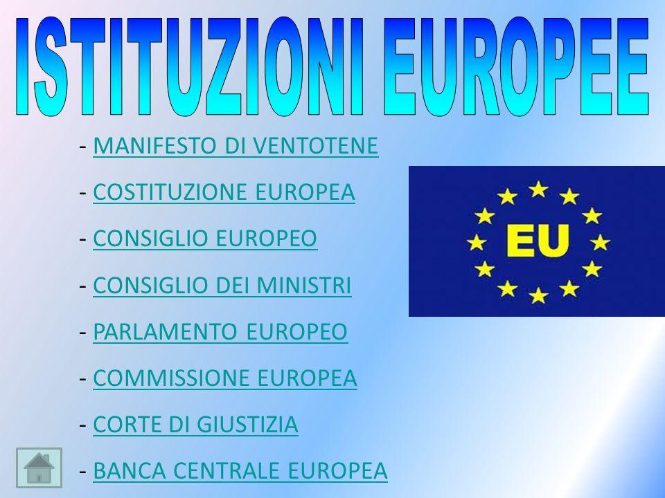 - MANIFESTO DI VENTOTENEMANIFESTO DI VENTOTENE - COSTITUZIONE EUROPEACOSTITUZIONE EUROPEA - CONSIGLIO EUROPEOCONSIGLIO EUROPEO - CONSIGLIO DEI MINISTR