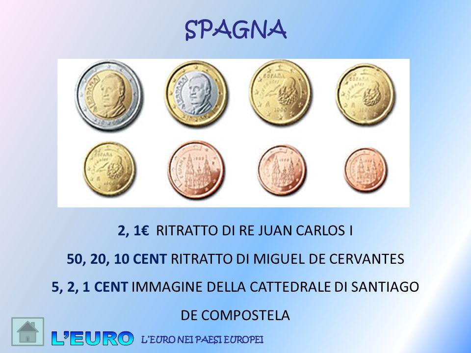 2, 1 RITRATTO DI RE JUAN CARLOS I 50, 20, 10 CENT RITRATTO DI MIGUEL DE CERVANTES 5, 2, 1 CENT IMMAGINE DELLA CATTEDRALE DI SANTIAGO DE COMPOSTELA SPA