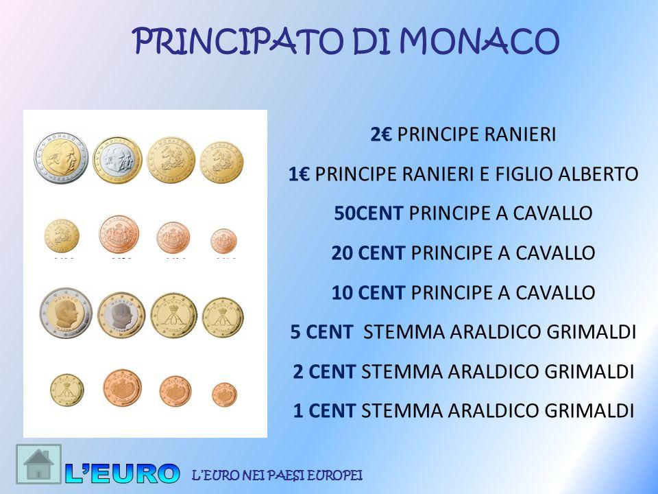 2 PRINCIPE RANIERI 1 PRINCIPE RANIERI E FIGLIO ALBERTO 50CENT PRINCIPE A CAVALLO 20 CENT PRINCIPE A CAVALLO 10 CENT PRINCIPE A CAVALLO 5 CENT STEMMA A
