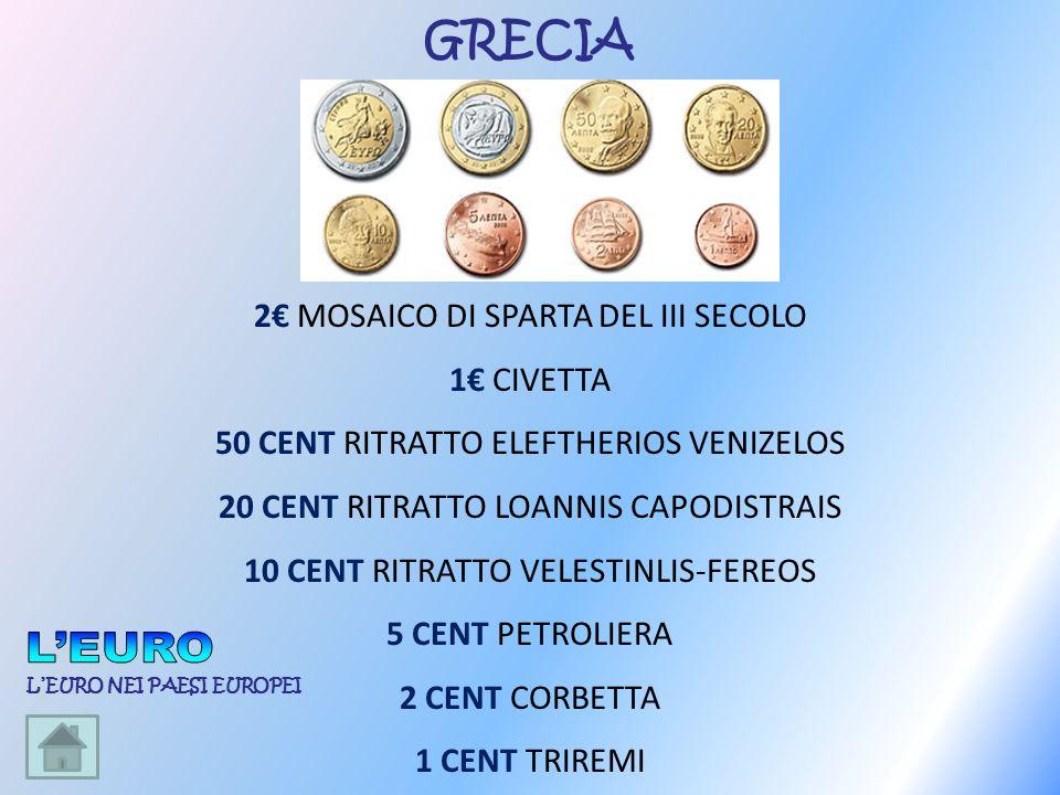 2 MOSAICO DI SPARTA DEL III SECOLO 1 CIVETTA 50 CENT RITRATTO ELEFTHERIOS VENIZELOS 20 CENT RITRATTO LOANNIS CAPODISTRAIS 10 CENT RITRATTO VELESTINLIS