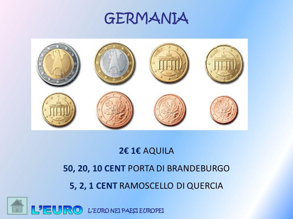 2 1 AQUILA 50, 20, 10 CENT PORTA DI BRANDEBURGO 5, 2, 1 CENT RAMOSCELLO DI QUERCIA GERMANIA LEURO NEI PAESI EUROPEI