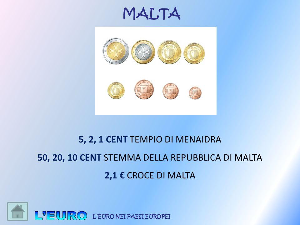 5, 2, 1 CENT TEMPIO DI MENAIDRA 50, 20, 10 CENT STEMMA DELLA REPUBBLICA DI MALTA 2,1 CROCE DI MALTA MALTA LEURO NEI PAESI EUROPEI