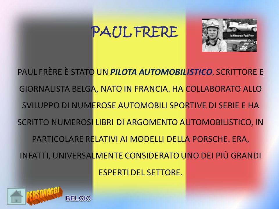 PAUL FRÈRE È STATO UN PILOTA AUTOMOBILISTICO, SCRITTORE E GIORNALISTA BELGA, NATO IN FRANCIA. HA COLLABORATO ALLO SVILUPPO DI NUMEROSE AUTOMOBILI SPOR