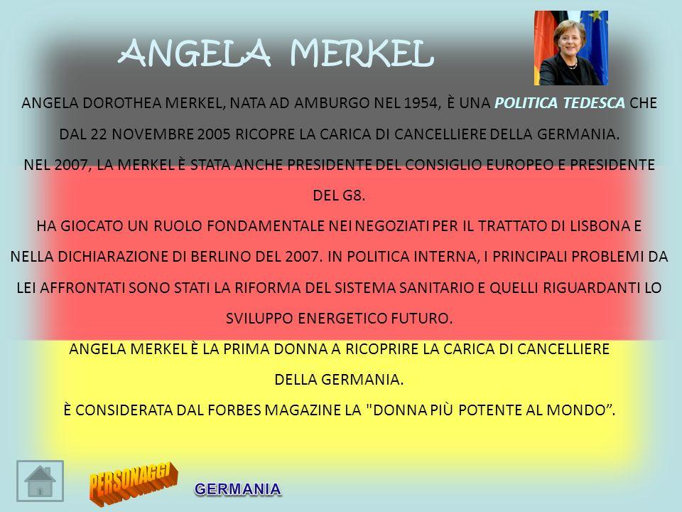 ANGELA DOROTHEA MERKEL, NATA AD AMBURGO NEL 1954, È UNA POLITICA TEDESCA CHE DAL 22 NOVEMBRE 2005 RICOPRE LA CARICA DI CANCELLIERE DELLA GERMANIA. NEL