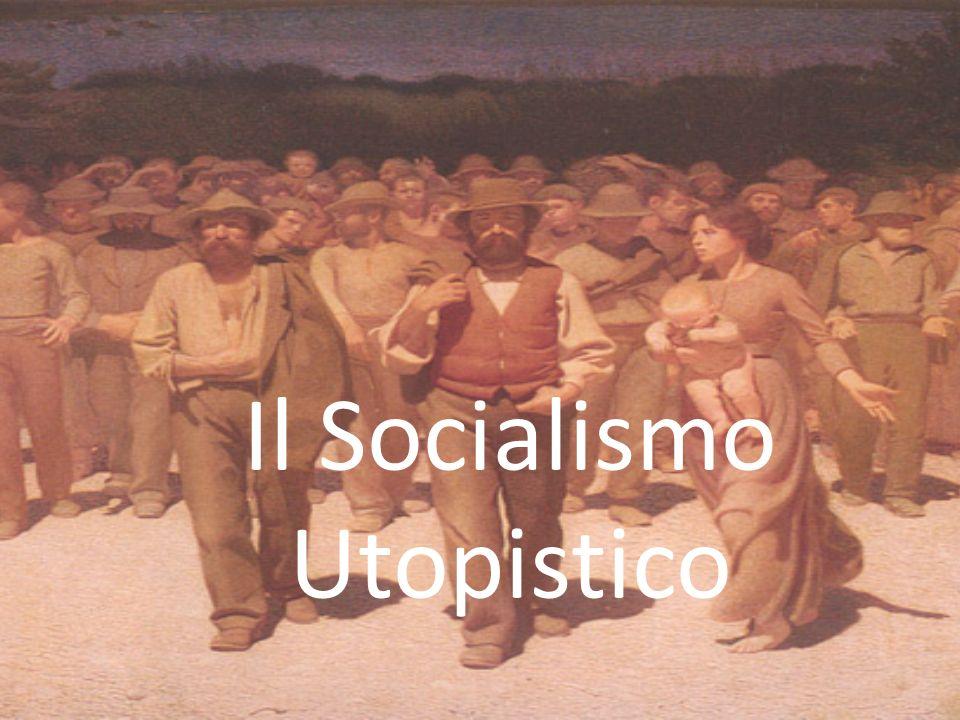 Origine… Il socialismo utopistico è la prima corrente del moderno pensiero socialista, sviluppatasi fra il XVII e XIX secolo in Europa.