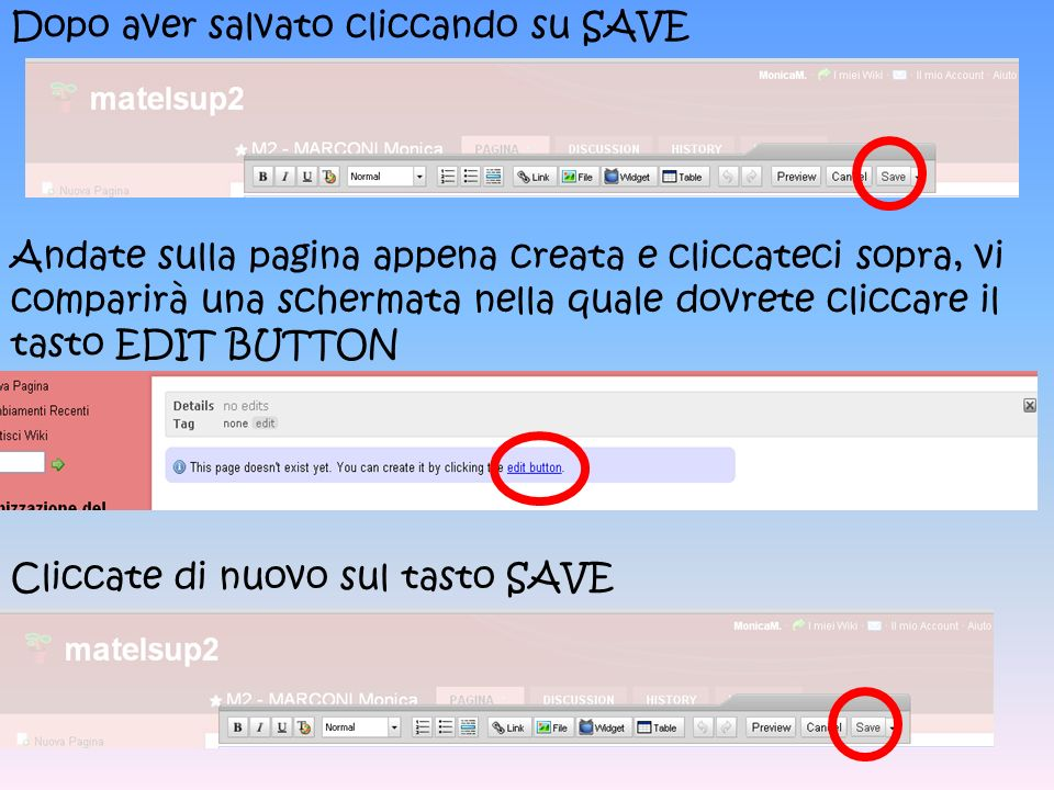 Dopo aver salvato cliccando su SAVE Andate sulla pagina appena creata e cliccateci sopra, vi comparirà una schermata nella quale dovrete cliccare il tasto EDIT BUTTON Cliccate di nuovo sul tasto SAVE