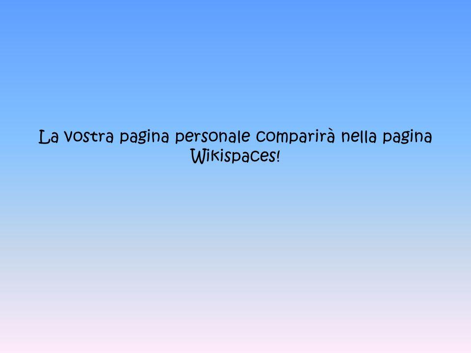 La vostra pagina personale comparirà nella pagina Wikispaces!