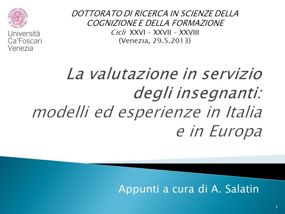 Appunti a cura di A. Salatin DOTTORATO DI RICERCA IN SCIENZE DELLA COGNIZIONE E DELLA FORMAZIONE Cicli XXVI – XXVII – XXVIII (Venezia, 29.5.2013) 1
