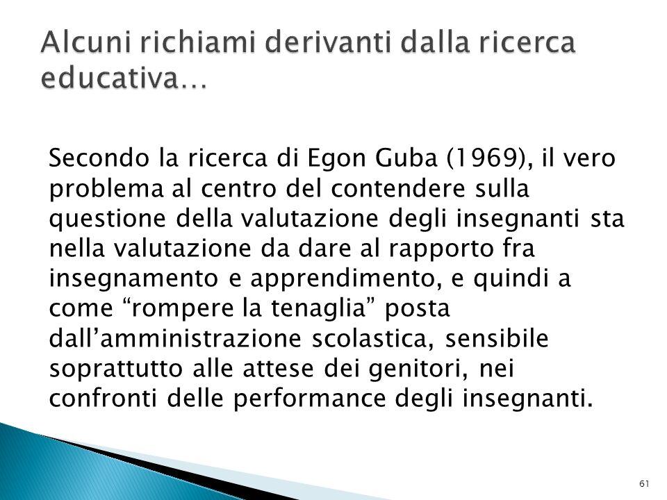 Secondo la ricerca di Egon Guba (1969), il vero problema al centro del contendere sulla questione della valutazione degli insegnanti sta nella valutaz