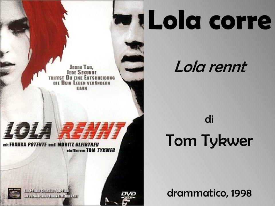 Lola corre Lola rennt di Tom Tykwer drammatico, 1998