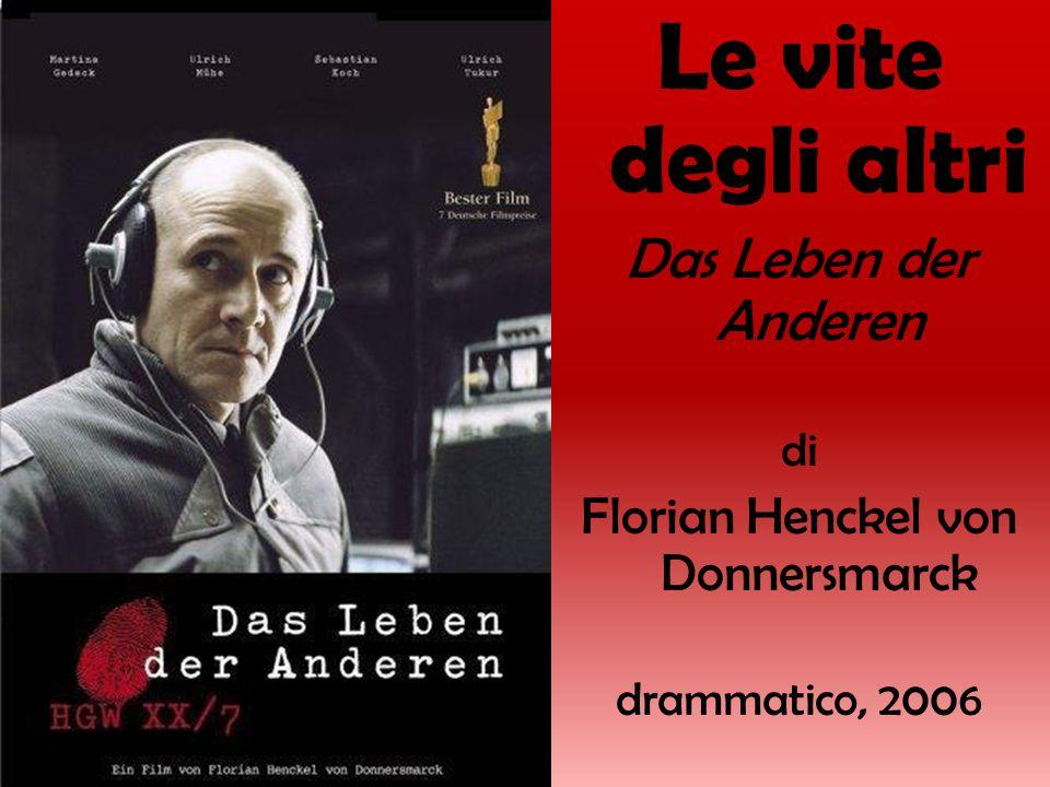 Le vite degli altri Das Leben der Anderen di Florian Henckel von Donnersmarck drammatico, 2006