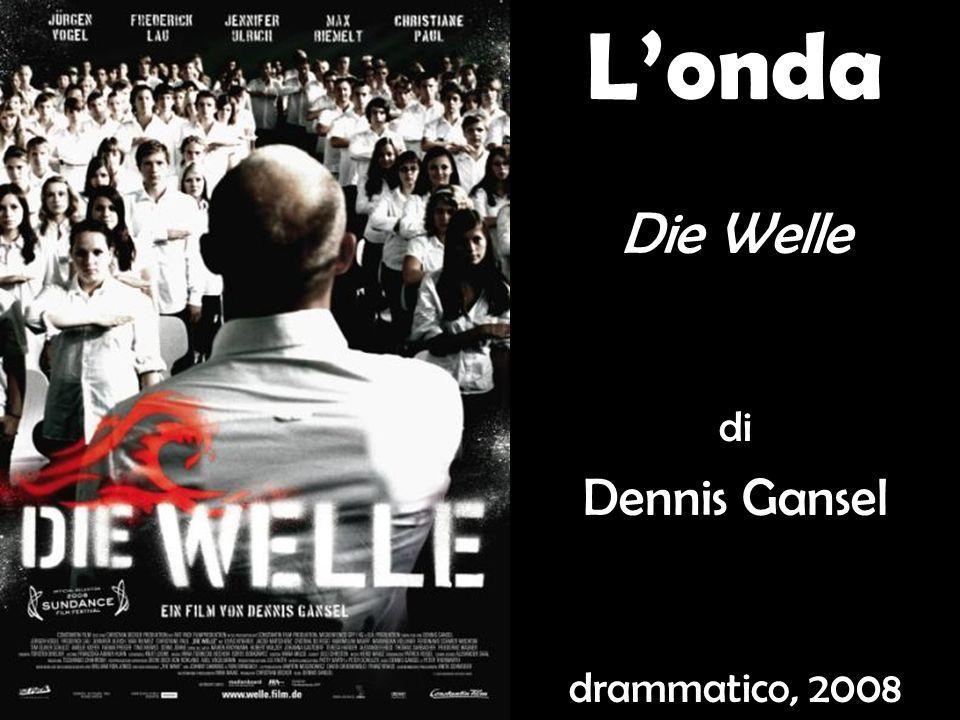 Londa Die Welle di Dennis Gansel drammatico, 2008