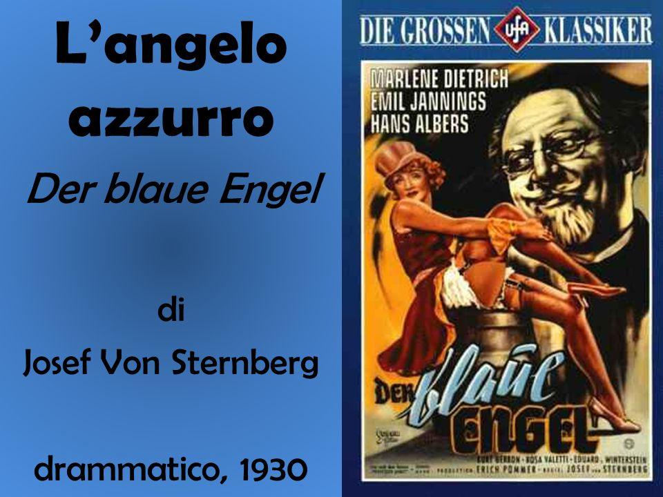 Langelo azzurro Der blaue Engel di Josef Von Sternberg drammatico, 1930
