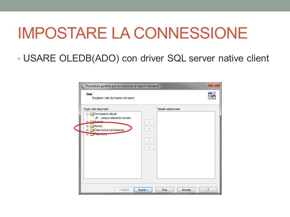 IMPOSTARE LA CONNESSIONE USARE OLEDB(ADO) con driver SQL server native client