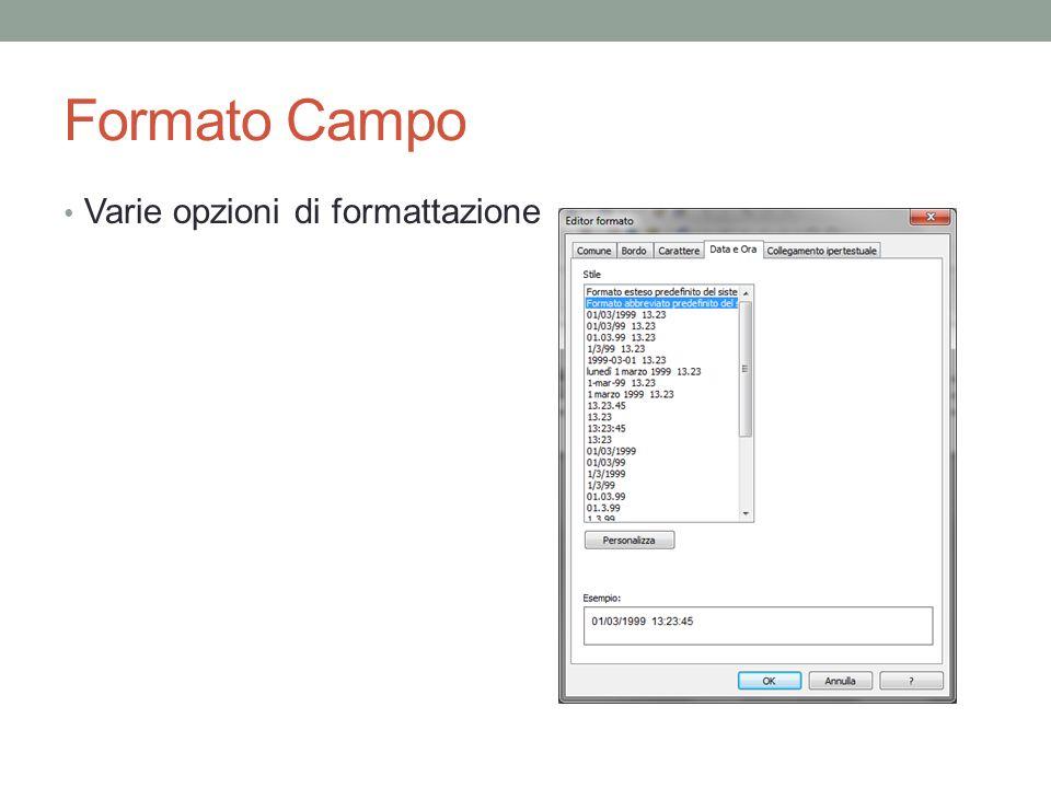 Formato Campo Varie opzioni di formattazione