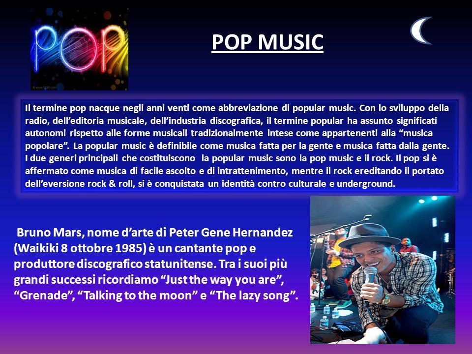 POP MUSIC Il termine pop nacque negli anni venti come abbreviazione di popular music. Con lo sviluppo della radio, delleditoria musicale, dellindustri