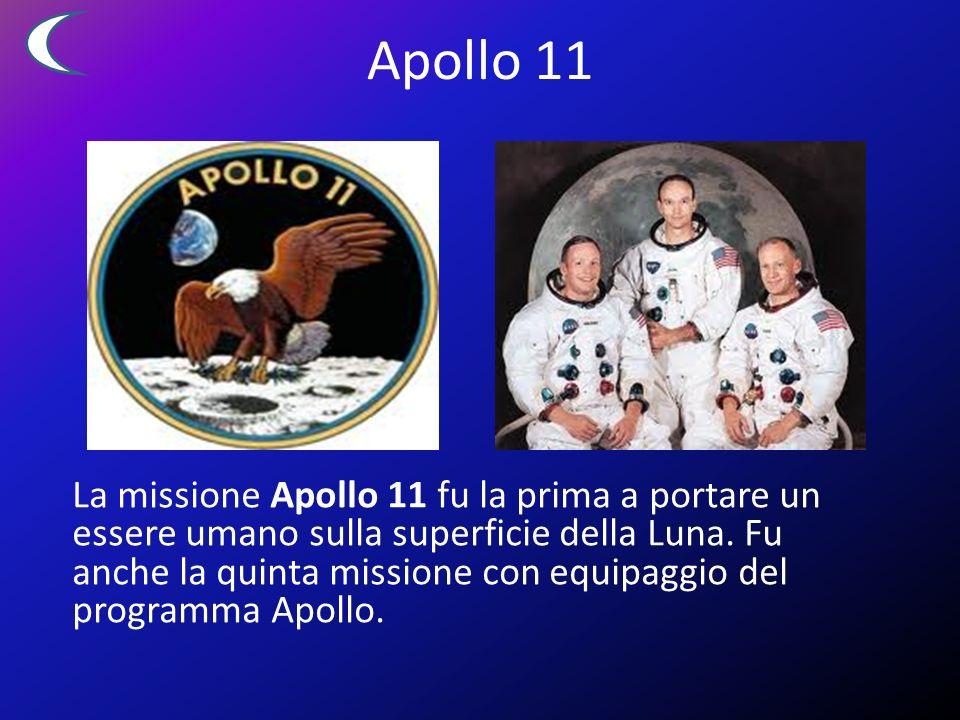 La missione Apollo 11 fu la prima a portare un essere umano sulla superficie della Luna.