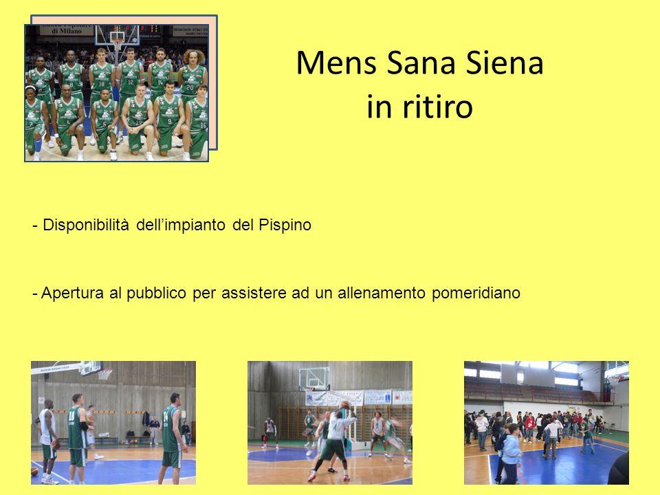 Mens Sana Siena in ritiro - Disponibilità dellimpianto del Pispino - Apertura al pubblico per assistere ad un allenamento pomeridiano