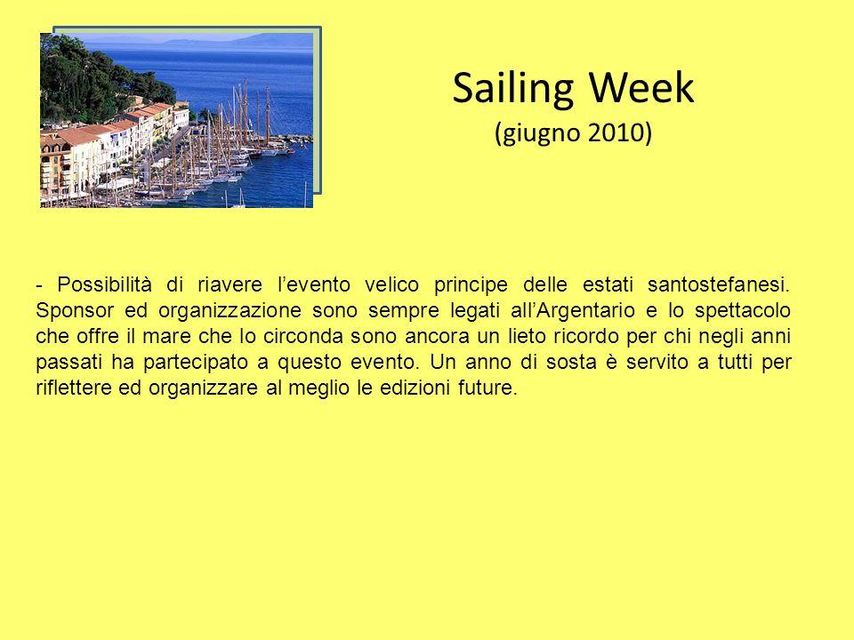Sailing Week (giugno 2010) - Possibilità di riavere levento velico principe delle estati santostefanesi.