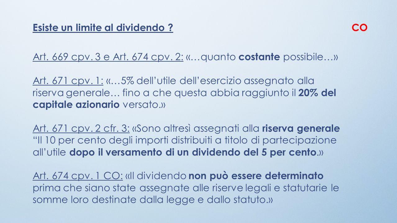Art. 669 cpv. 3 e Art. 674 cpv. 2: «…quanto costante possibile…» Art. 671 cpv. 1: «…5% dellutile dellesercizio assegnato alla riserva generale… fino a