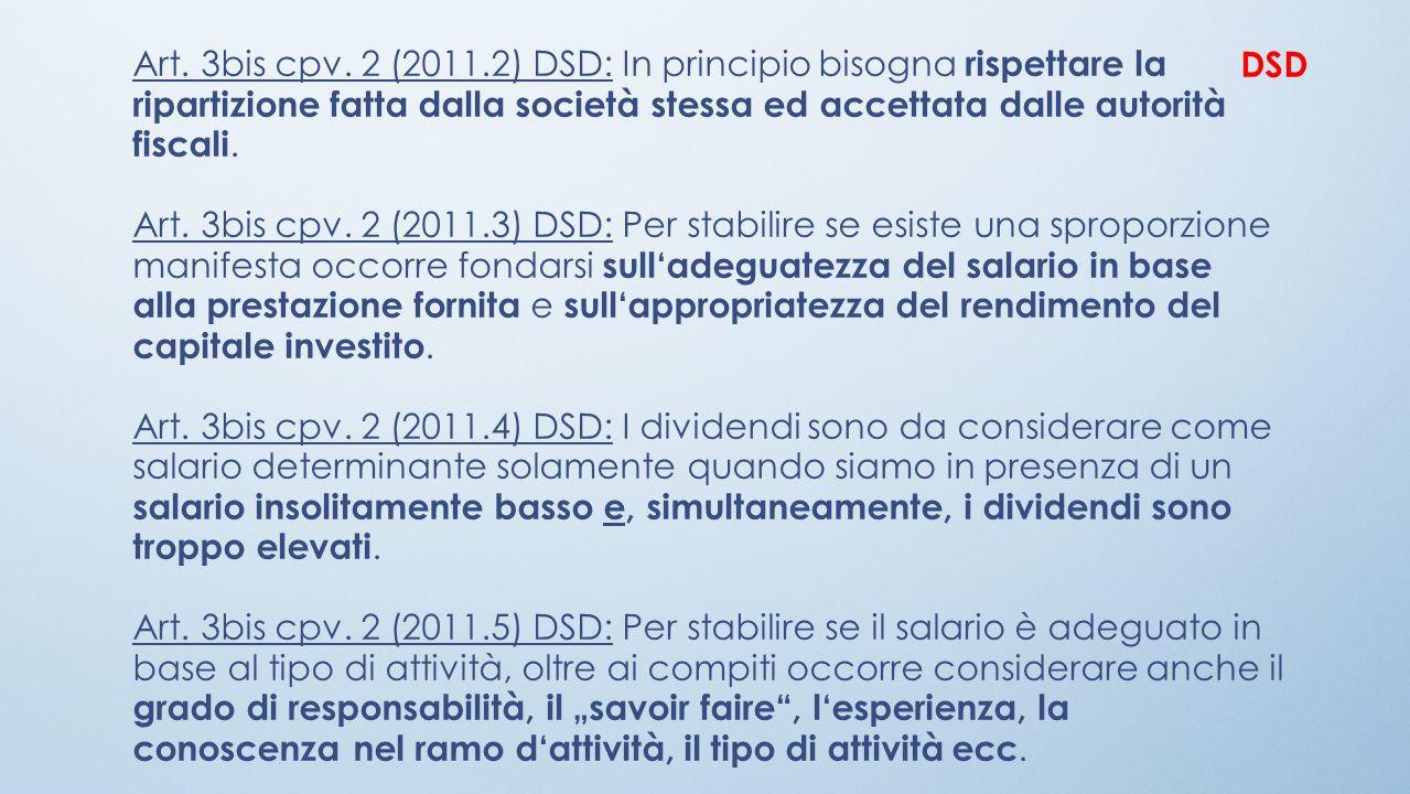 Art. 3bis cpv. 2 (2011.2) DSD: In principio bisogna rispettare la ripartizione fatta dalla società stessa ed accettata dalle autorità fiscali. Art. 3b