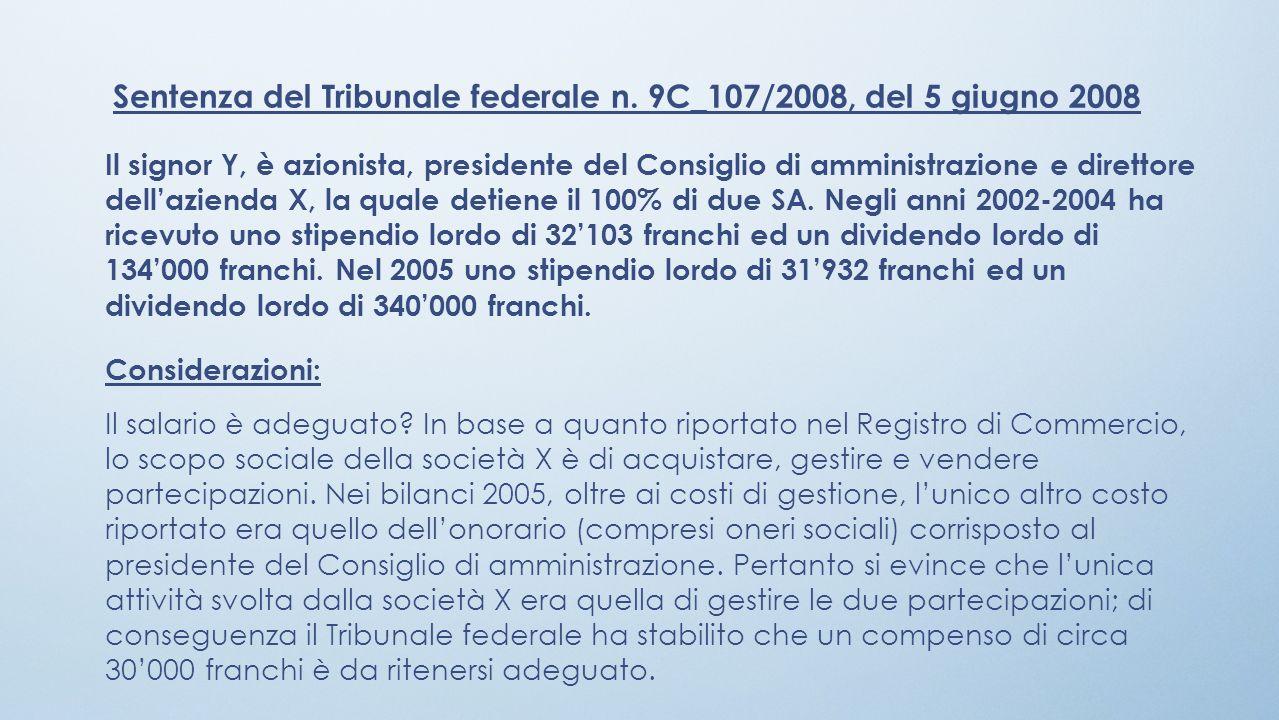 Sentenza del Tribunale federale n. 9C_107/2008, del 5 giugno 2008 Il signor Y, è azionista, presidente del Consiglio di amministrazione e direttore de