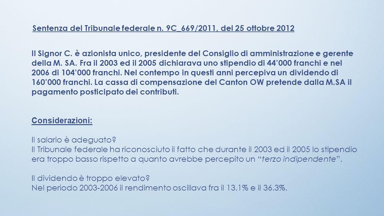 Sentenza del Tribunale federale n. 9C_669/2011, del 25 ottobre 2012 Il Signor C. è azionista unico, presidente del Consiglio di amministrazione e gere
