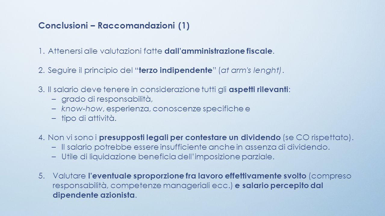 Conclusioni – Raccomandazioni (1) 1.Attenersi alle valutazioni fatte dall amministrazione fiscale.