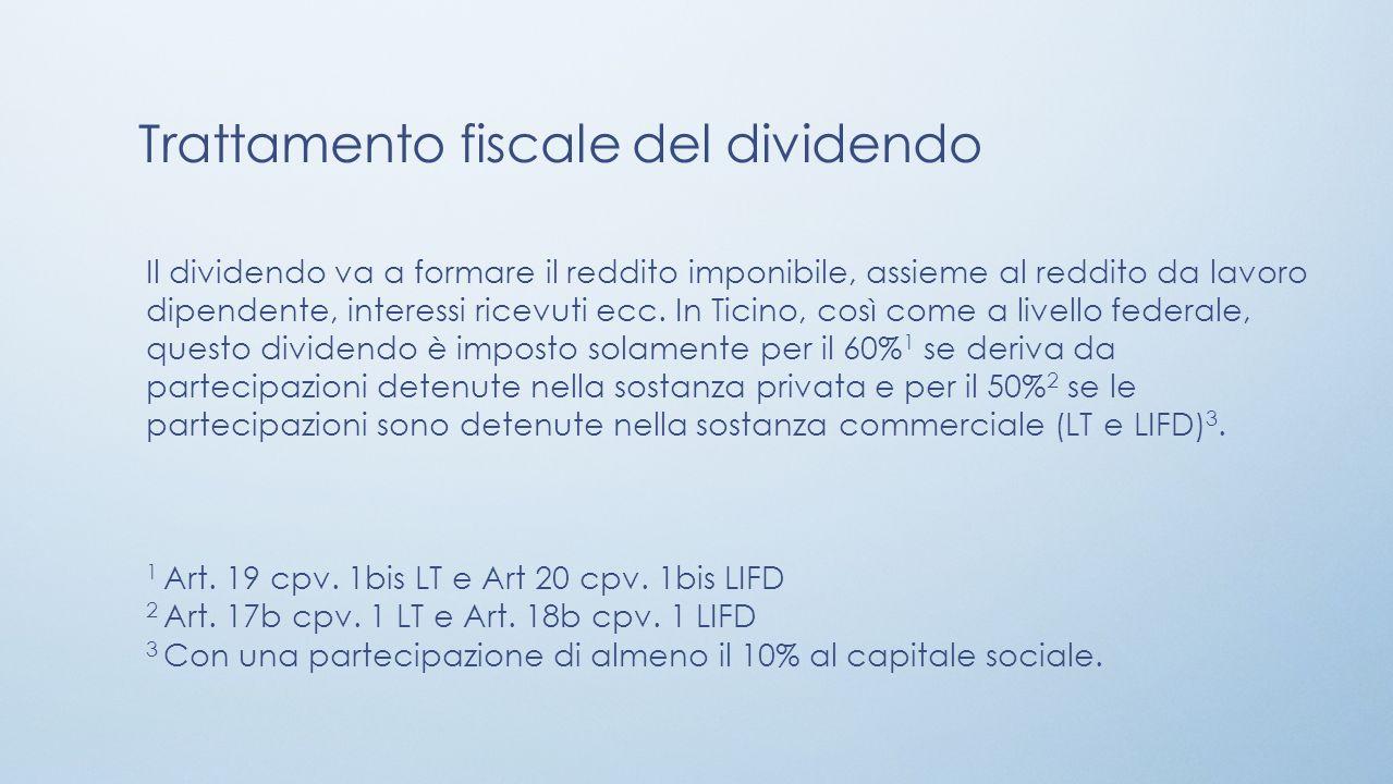 Il dividendo va a formare il reddito imponibile, assieme al reddito da lavoro dipendente, interessi ricevuti ecc. In Ticino, così come a livello feder
