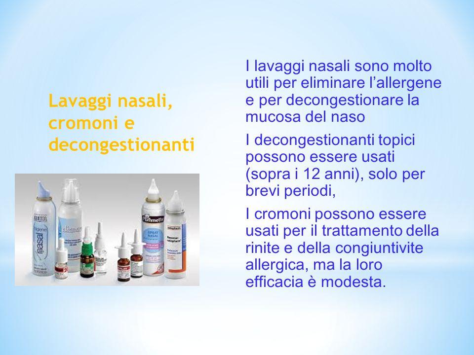 I lavaggi nasali sono molto utili per eliminare lallergene e per decongestionare la mucosa del naso I decongestionanti topici possono essere usati (so