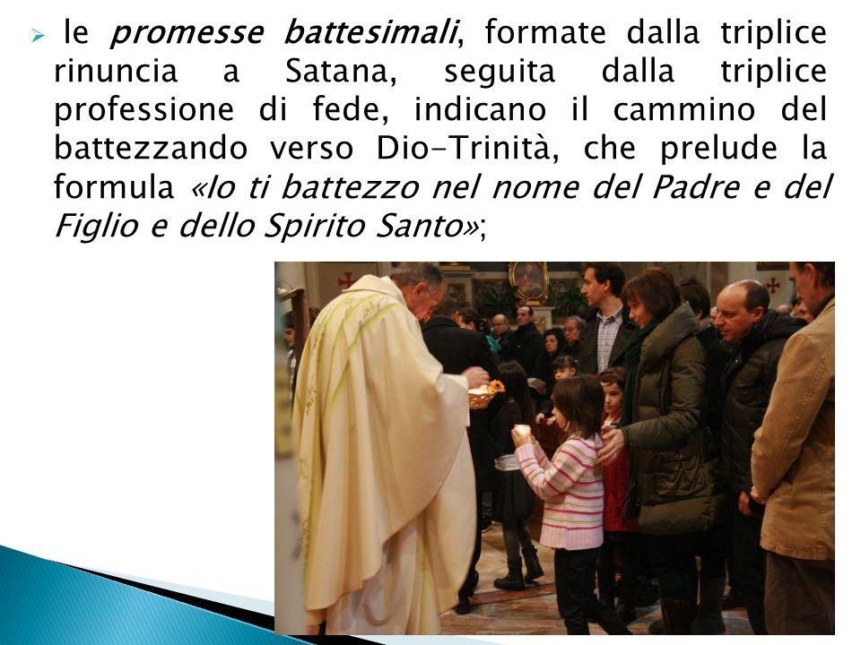 le promesse battesimali, formate dalla triplice rinuncia a Satana, seguita dalla triplice professione di fede, indicano il cammino del battezzando ver