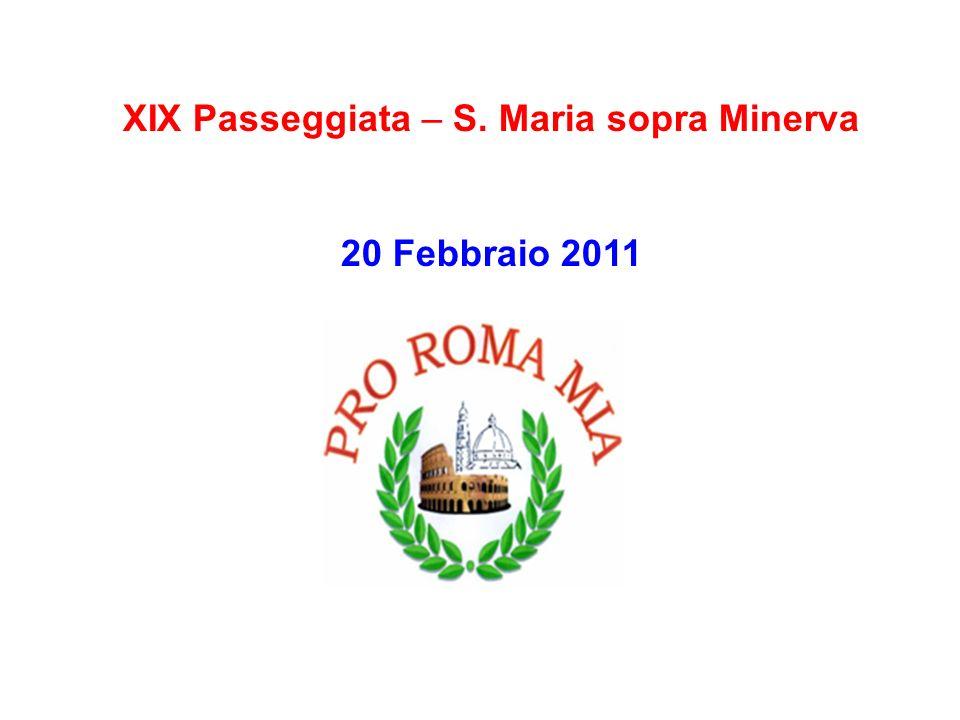 XIX Passeggiata – S. Maria sopra Minerva 20 Febbraio 2011