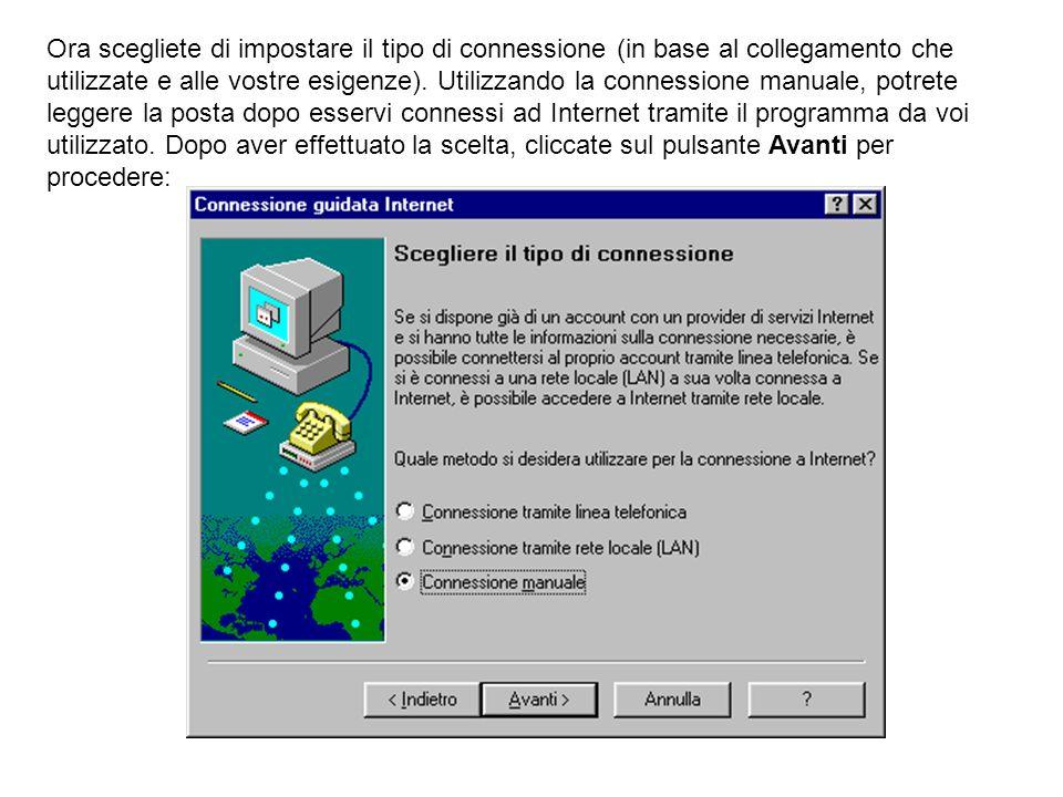 Ora scegliete di impostare il tipo di connessione (in base al collegamento che utilizzate e alle vostre esigenze).