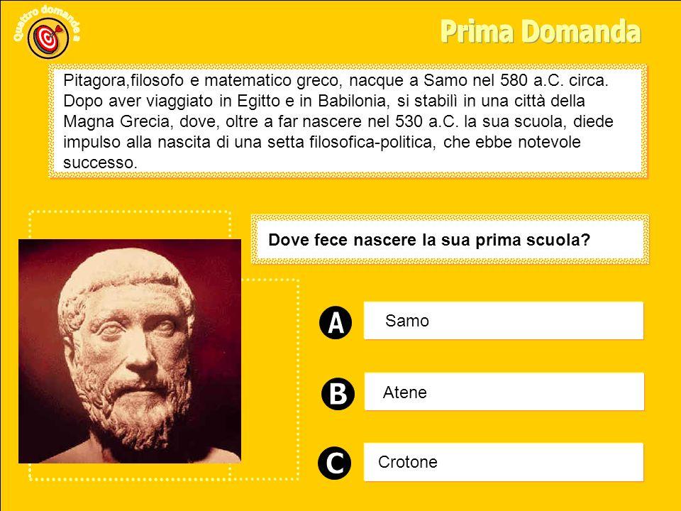 Samo Atene Crotone Pitagora,filosofo e matematico greco, nacque a Samo nel 580 a.C.