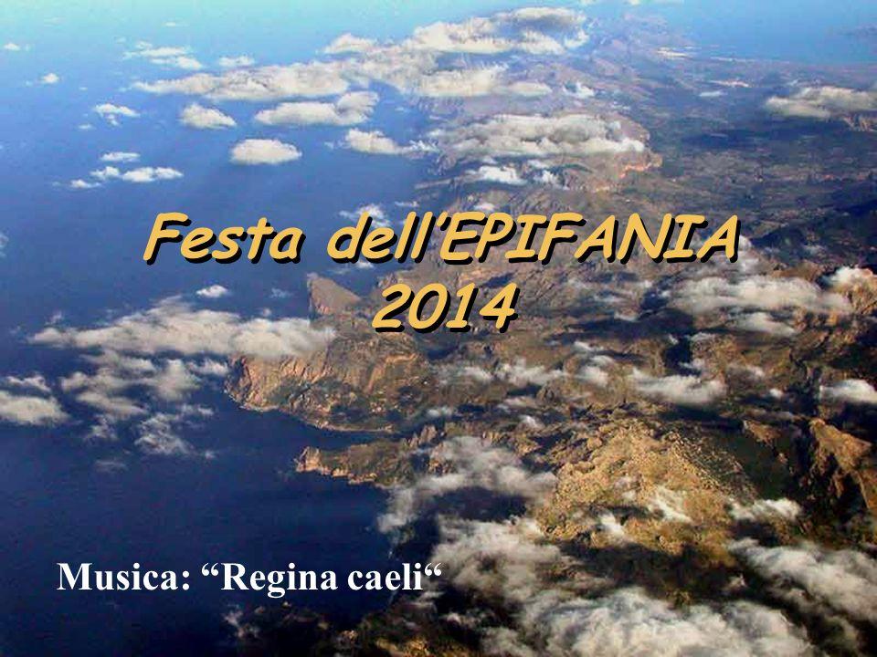 Festa dellEPIFANIA 2014 Musica: Regina caeli