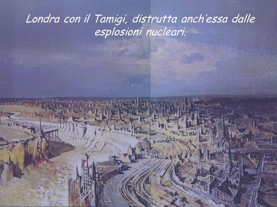 Londra con il Tamigi, distrutta anchessa dalle esplosioni nucleari.