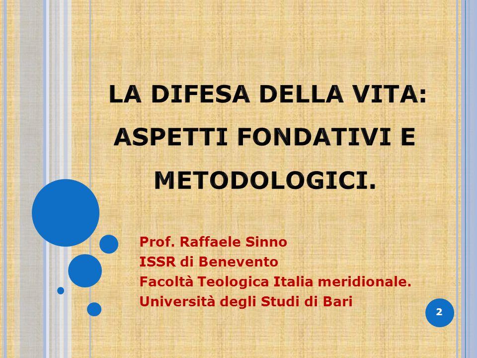 Prof. Raffaele Sinno ISSR di Benevento Facoltà Teologica Italia meridionale. Università degli Studi di Bari 2
