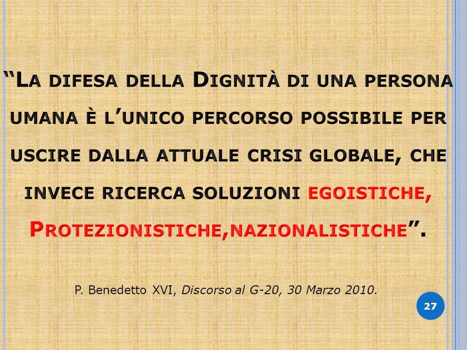 27 P. Benedetto XVI, Discorso al G-20, 30 Marzo 2010.