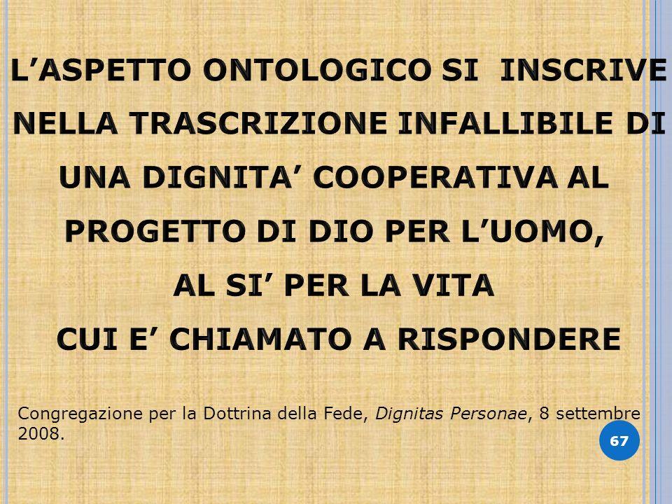 67 Congregazione per la Dottrina della Fede, Dignitas Personae, 8 settembre 2008.