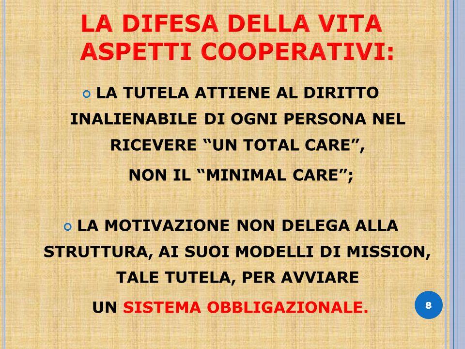 L A DIFESA DELLA V ITA ASPETTI COOPERATIVI 9