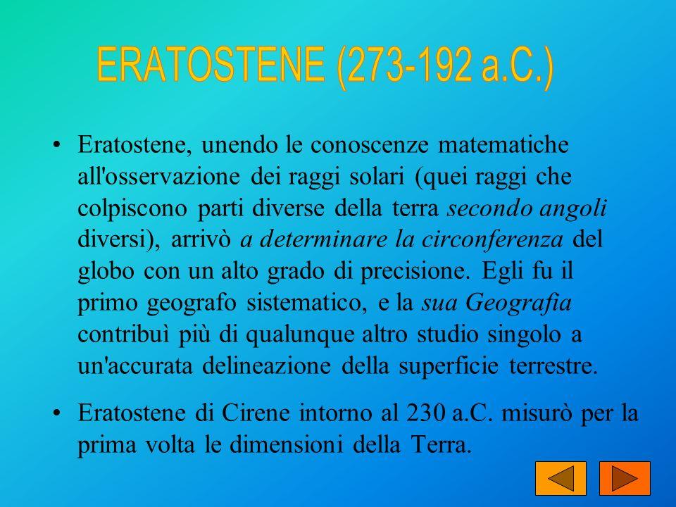 Eratostene, unendo le conoscenze matematiche all'osservazione dei raggi solari (quei raggi che colpiscono parti diverse della terra secondo angoli div