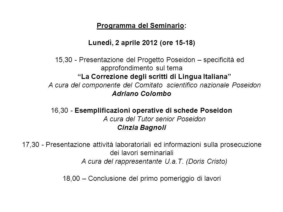 Programma del Seminario: Lunedì, 2 aprile 2012 (ore 15-18) 15,30 - Presentazione del Progetto Poseidon – specificità ed approfondimento sul tema La Co