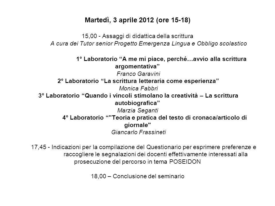 Martedì, 3 aprile 2012 (ore 15-18) 15,00 - Assaggi di didattica della scrittura A cura dei Tutor senior Progetto Emergenza Lingua e Obbligo scolastico