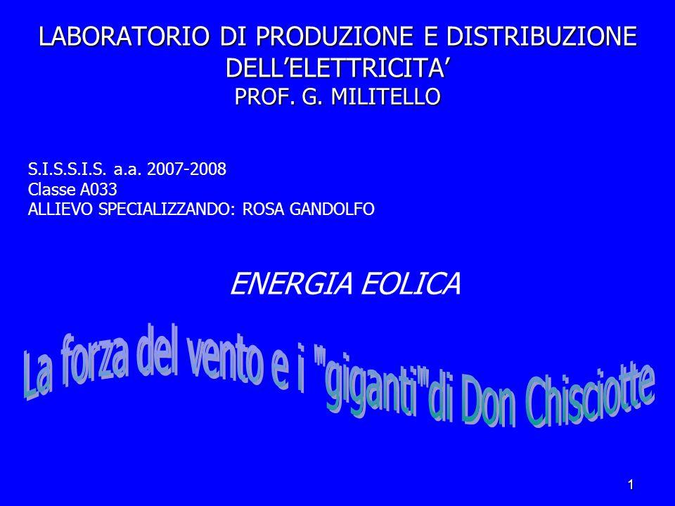 1 LABORATORIO DI PRODUZIONE E DISTRIBUZIONE DELLELETTRICITA PROF.