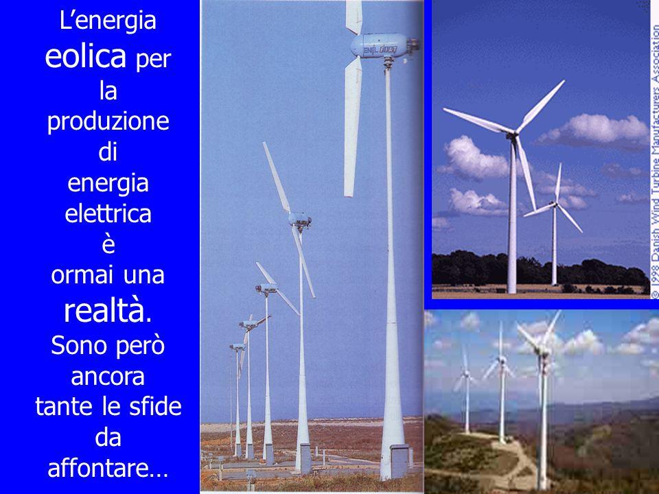 16 Lenergia eolica è il prodotto della conversione dellenergia cinetica del vento in altre forme di energia Attualmente viene per lo più convertita in