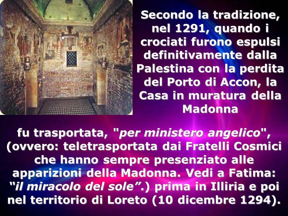 Il santuario di Loreto conserva, secondo un'antica tradizione, la Casa nazaretana della Madonna. La dimora terrena di Maria a Nazareth La dimora terre