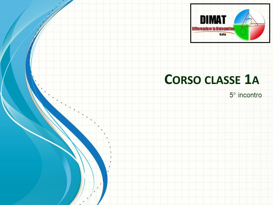 C ORSO CLASSE 1 A 5° incontro